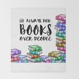 I'll always pick books over people Throw Blanket