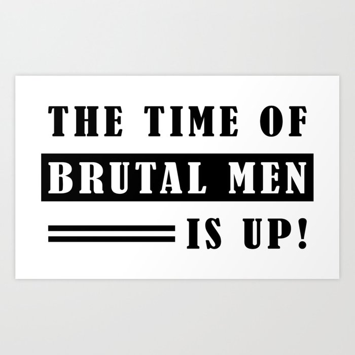 The Time Of Brutal Men Is Up Oprah Winfrey Quote Art Print By