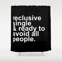 introvert Shower Curtains featuring Reclusive, Single, & Ready To Avoid All People Introvert by Ludwig Van Bacon