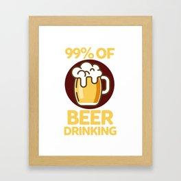 99% of Beer Drinking Framed Art Print
