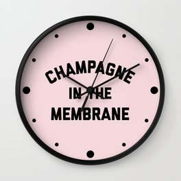 Champagne Membrane Funny Quote Wall Clock