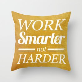 Work Smarter Throw Pillow