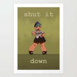 Shut It Down Art Print