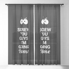 Screw You Guys I'm Going Home - Eric Cartman Quote, White Sheer Curtain