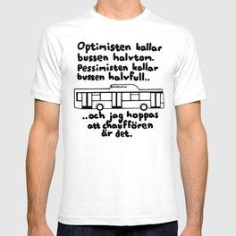 Optimist, pessimist, jag T-shirt