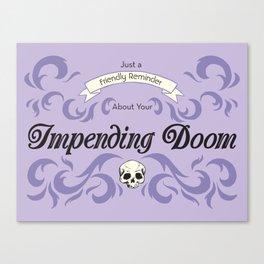 Impending Doom Canvas Print