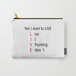 Yes I want to LIVE Meme Vine Gift Idea Carry-All Pouch