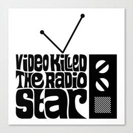 Video Killed The Radio Star Canvas Print