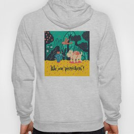 We are picnickers Hoody