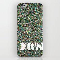 Go Crazy iPhone & iPod Skin
