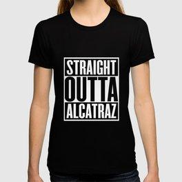Straight Outta Alcatraz T-Shirt Funny Penitentiary Jail Tee T-shirt
