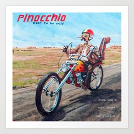 Pinocchio - Born to be wild Art Print
