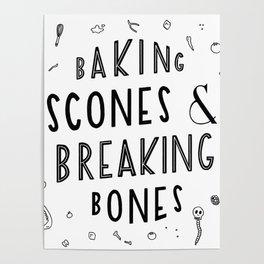 Baking Scones & Breaking Bones Poster