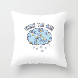 Climate Nature Earth Atmosphere Heat Wind Season Weather Clouds What The Hail Gift Throw Pillow