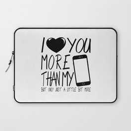 Valentine gift - I Love you more Laptop Sleeve