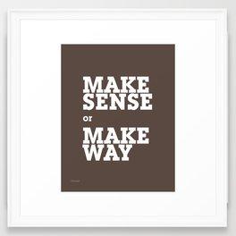 Make Sense or Make Way - by Genu WORDISIAC™ TYPOGY™ Framed Art Print