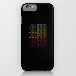 Juliana Name Gift Personalized First Name iPhone Case