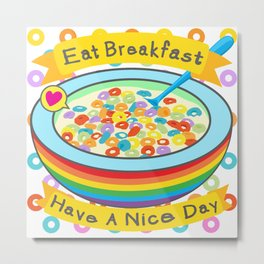 Eat Breakfast! Metal Print