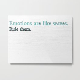Emotions Are Like Waves Metal Print