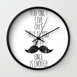 Life is one Wall Clock