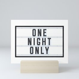 One Night Only Mini Art Print
