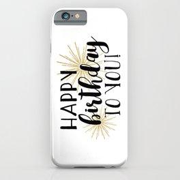 Happy Birthday To You! iPhone Case