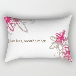 "Dynamic flowers ""whine less, breathe more"" print Rectangular Pillow"