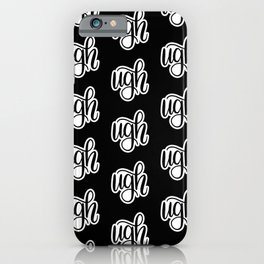 UGH // Hand Lettering Calligraphy (White and Black) iPhone Case
