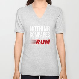 Nothing Compares to Simple Pleasure of a Run Unisex V-Neck