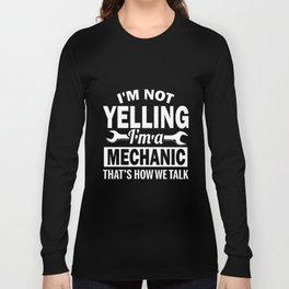 i'm not yelling i'm a mechanic that's how we talk mechanic t-shirts Long Sleeve T-shirt