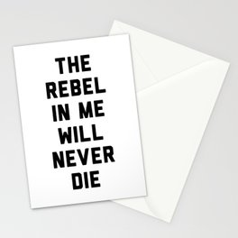 The rebel in me will never die Stationery Cards