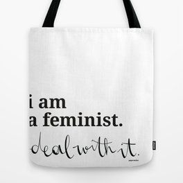 i am a feminist - deal with it. Tote Bag