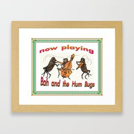 Now Playing: Bah and the Hum Bugs Framed Art Print