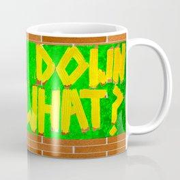 Turn Down For What? Coffee Mug