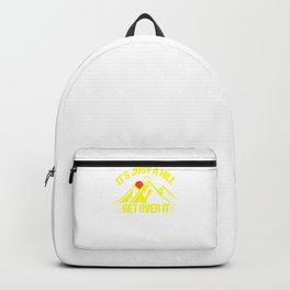 Its Just A Hill Get Over It bry Backpack