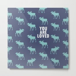 You Are Loved - I Metal Print