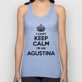 I cant keep calm I am an AGUSTINA Unisex Tank Top