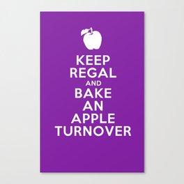 Keep Regal and Bake an Apple Turnover Canvas Print