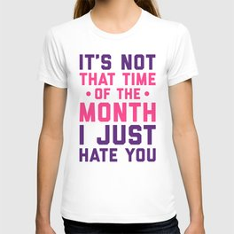 Time Of The Month Funny Quote T-shirt