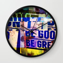 Don't Be Good,  Be Great! Wall Clock