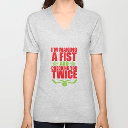 Making a Fist and Checking You Twice Hockey T-Shirt Unisex V-Neck