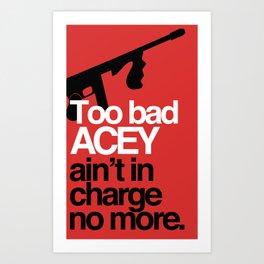 Acey Said 10% Art Print