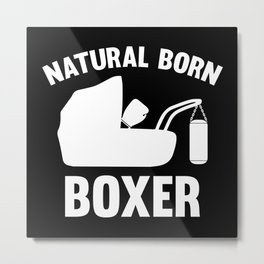 Natural Born Boxer Metal Print