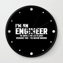 I'm An Engineer Funny Quote Wall Clock