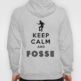 Keep Calm and Fosse Hoody