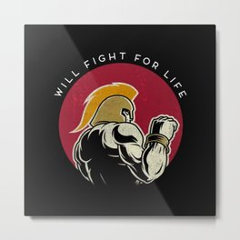 Will fight for life - Metal Print