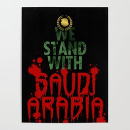 We Stand With Saudi Arabia Poster