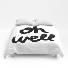 Oh Well - black and white Comforters