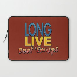 Long Live Beat 'Em Ups! Laptop Sleeve