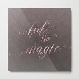 Feel The Magic Glamour Calligraphy Metal Print